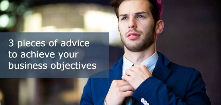 Achieve your business objectives