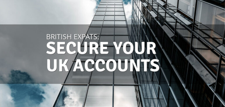 Expat? Let us help you to secure your account in UK